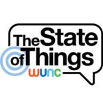 The State of Things - WUNC